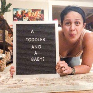 a toddler + a baby