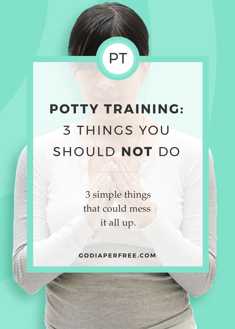 Potty Training: The 3 things you should NOT do
