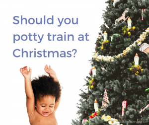 Should you potty train at Christmas_