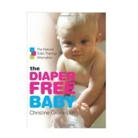 The Diaper Free Baby by Christine Gross-Loh